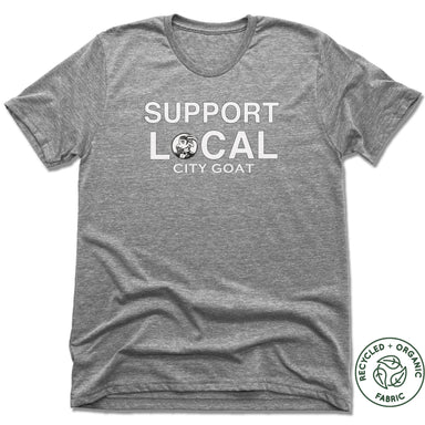 SUPPORT LOCAL | UNISEX GRAY Recycled Tri-Blend | CITY GOAT