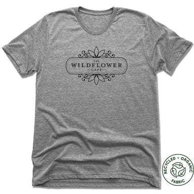 WILDFLOWER CAFE | UNISEX GRAY Recycled Tri-Blend | LOGO