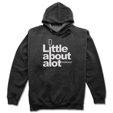 LITTLE ABOUT ALOT PODCAST | HOODIE | WHITE LOGO