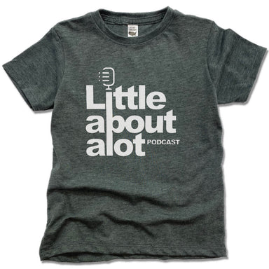 LITTLE ABOUT ALOT PODCAST | KIDS TEE | WHITE LOGO