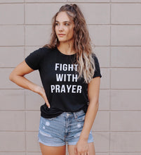 Load image into Gallery viewer, Fight With Prayer Unisex Tee