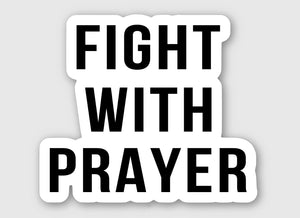 Fight With Prayer Sticker