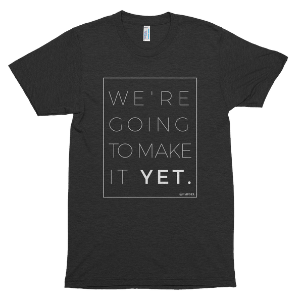 Make It Yet tri-blend tee / unisex - the PARAVEL store