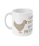 11oz Mug I would rather be with my chickens