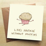 Life's nothin without Muffins Greeting card