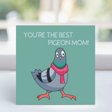 Card - 'You're the best Pigeon mom!' -  LGP