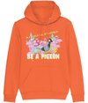 Premium Hoodie - ''In a world of Flamingos, be a pigeon! ''