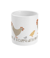 11oz Mug all I want is a cuppa with my chickens