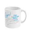 11oz Mug Give us the Sign mug - blue text