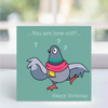 Card - 'How old?' - Pigeon Green LGP