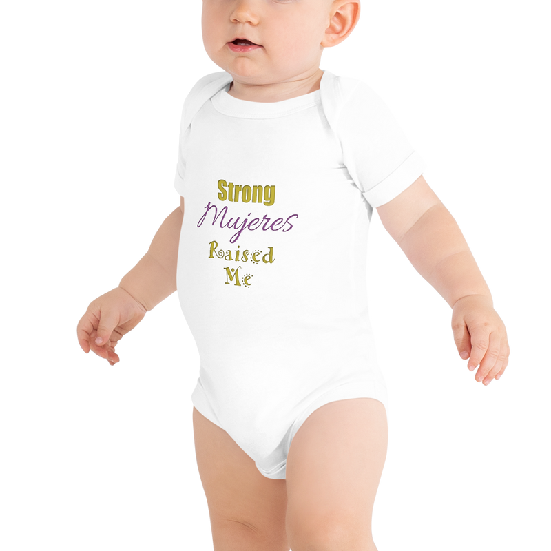 Infant Onesie - Strong Mujeres Raised Me