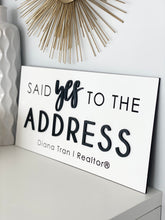 Load image into Gallery viewer, Personalized Said Yes to the Address Sign