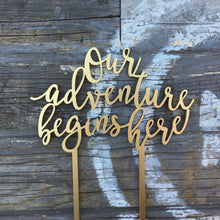 "Load image into Gallery viewer, Our Adventure Begins Here Cake Topper, 6""W"