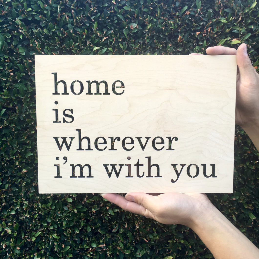 Home is Wherever I'm With You Sign, 13