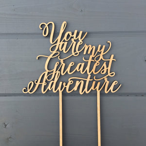 "You Are My Greatest Adventure Cake Topper, 7""W"