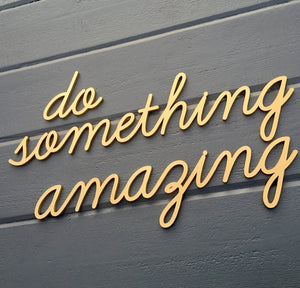 Do Something Amazing Sign