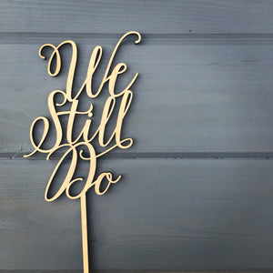"We Still Do Cake Topper, 5""W"