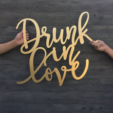 "Load image into Gallery viewer, Drunk in Love Sign, 27"" x 23"""