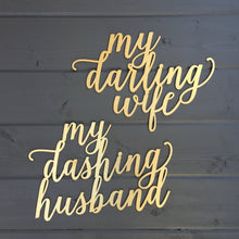 Load image into Gallery viewer, My Darling Wife & My Dashing Husband Chair Signs