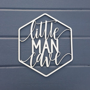 "Little Man Cave Sign, 9.25""W x 11""H"