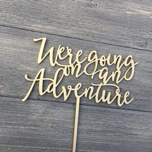 "We're Going on an Adventure Cake Topper, 7""W"
