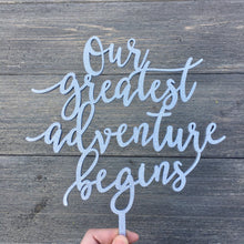 "Load image into Gallery viewer, Our Greatest Adventure Begins Cake Topper, 6""W"