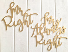 Load image into Gallery viewer, Mr Right & Mrs Always Right Chair Signs