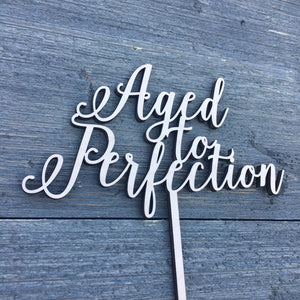 "Aged to Perfection Cake Topper, 6.5""W"