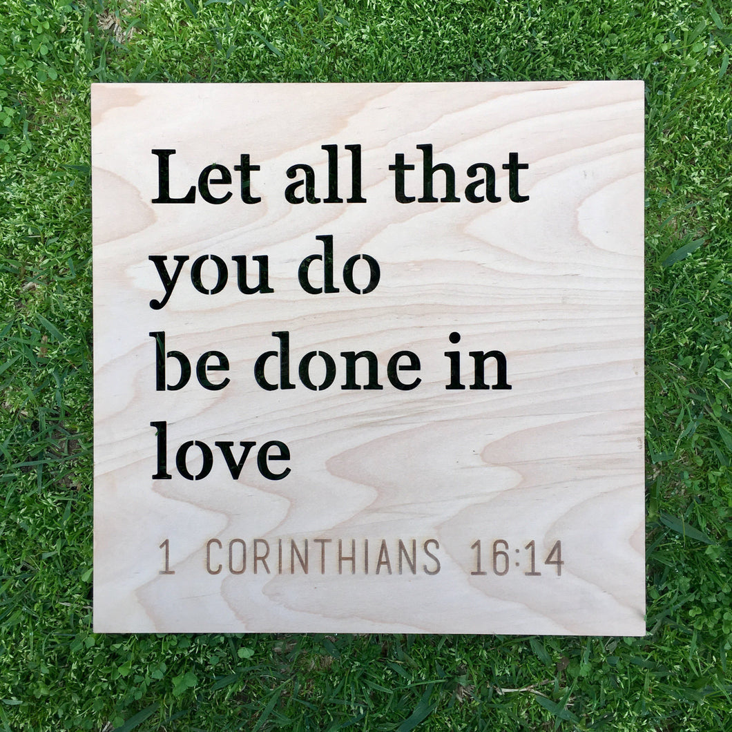 Let All That You Do Be Done in Love Sign, 12