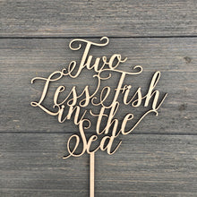 "Load image into Gallery viewer, Two Less Fish in the Sea Cake Topper, 6.5""W"