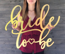 "Load image into Gallery viewer, Bride to Be Sign, 25"" x 22"""
