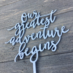 "Our Greatest Adventure Begins Cake Topper, 6""W"