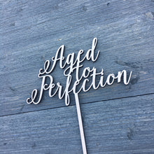 "Load image into Gallery viewer, Aged to Perfection Cake Topper, 6.5""W"