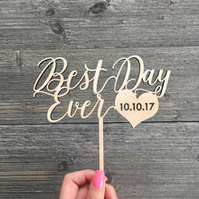 "Load image into Gallery viewer, Best Day Ever Cake Topper with Date, 6""W"
