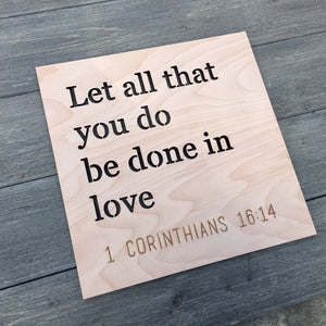 "Let All That You Do Be Done in Love Sign, 12""x12"""