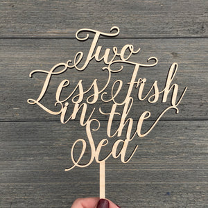 "Two Less Fish in the Sea Cake Topper, 6.5""W"