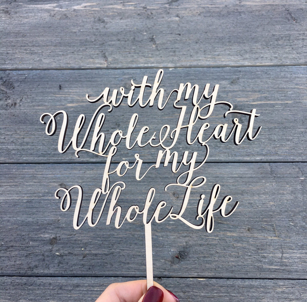 With My Whole Heart for My Whole Life Cake Topper, 6