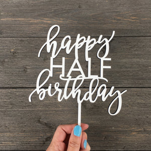 "Happy Half Birthday Cake Topper, 6""W"