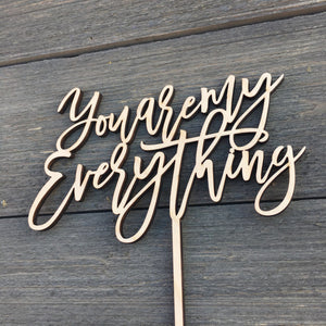 "You Are My Everything Cake Topper, 6.5""W"