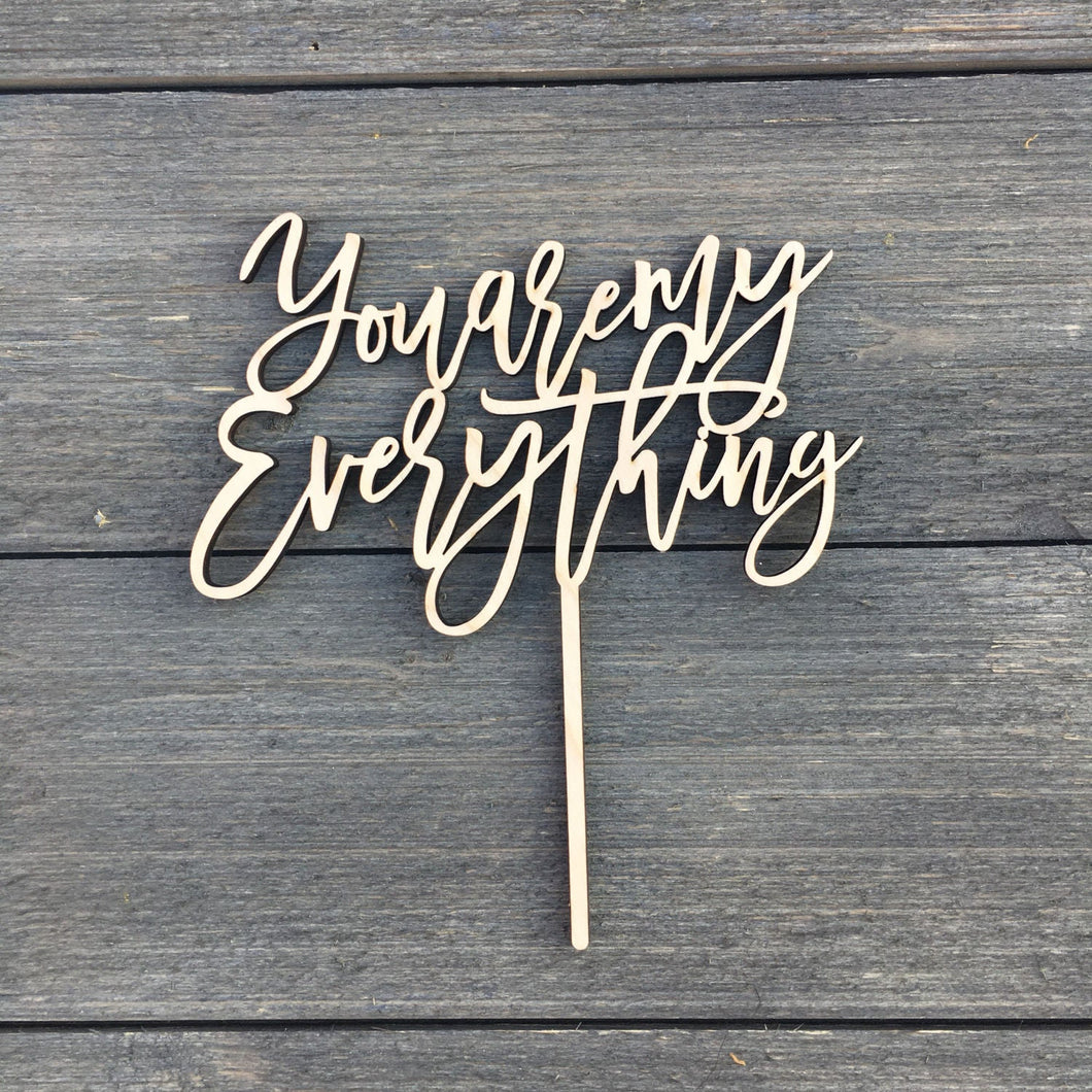 You Are My Everything Cake Topper, 6.5