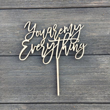 "Load image into Gallery viewer, You Are My Everything Cake Topper, 6.5""W"