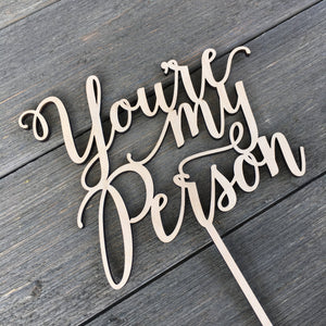 "You're My Person Cake Topper, 5""W"