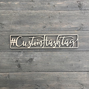 "Personalized Hashtag Sign, 15""x3"""