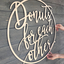 Load image into Gallery viewer, Donuts for Each Other Sign