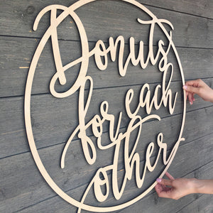 Donuts for Each Other Sign