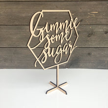 "Load image into Gallery viewer, Gimmie Some Sugar Table Top Sign, 12""x9"""