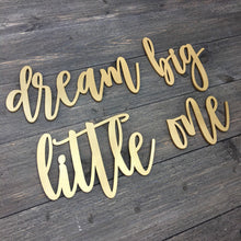Load image into Gallery viewer, Dream Big Little One Sign