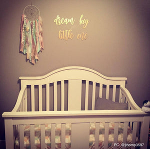 Dream Big Little One Sign