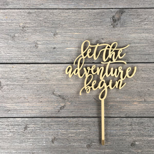 "Let The Adventure Begin Cake Topper 6.5""W"