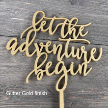 "Load image into Gallery viewer, Let The Adventure Begin Cake Topper 6.5""W"